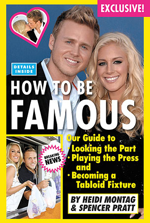 Spencer Pratt and Heidi Montag Explain How to Be Famous