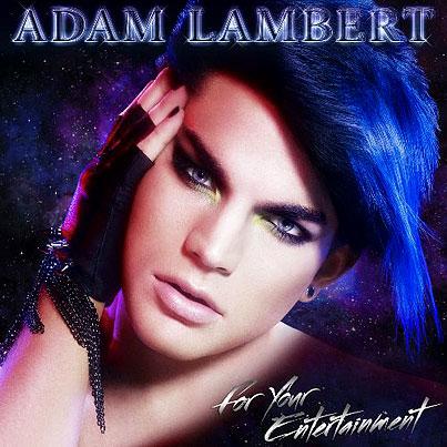 Adam Lambert's For Your Entertainment: Full Album Leak!